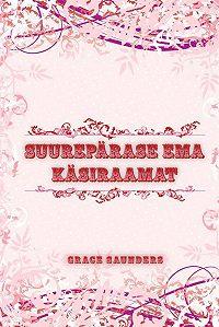 Grace Saunders -Suurepärase ema käsiraamat