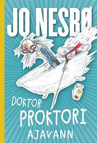 Jo Nesbø -Doktor Proktori ajavann