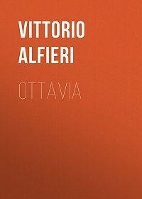Vittorio Alfieri -Ottavia