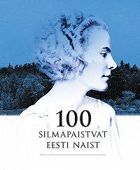 Martin Kivirand -100 silmapaistvat Eesti naist