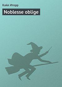 Кайл Иторр -Noblesse oblige