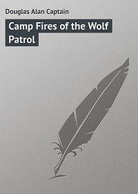 Alan Douglas -Camp Fires of the Wolf Patrol