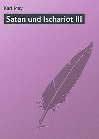 Karl May - Satan und Ischariot III