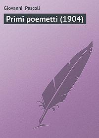 Giovanni Pascoli -Primi poemetti (1904)
