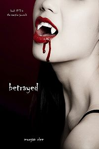 Morgan Rice - Betrayed