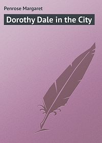 Margaret Penrose -Dorothy Dale in the City