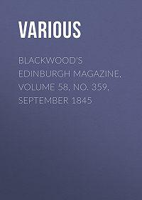 Various -Blackwood's Edinburgh Magazine, Volume 58, No. 359, September 1845