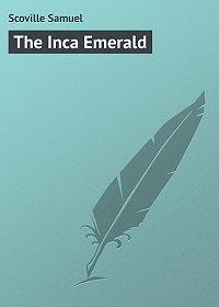 Samuel Scoville -The Inca Emerald
