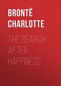 Charlotte Brontë -The Search After Happiness