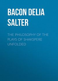 Delia Bacon -The Philosophy of the Plays of Shakspere Unfolded