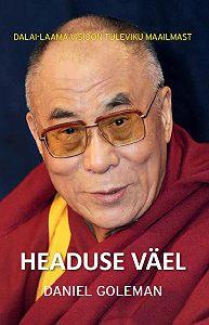 Daniel Goleman -Headuse väel: Dalai-laama visioon tuleviku maailmast