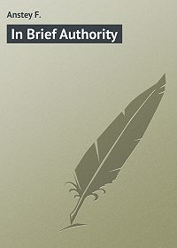 F. Anstey -In Brief Authority