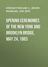 William Kingsley -Opening Ceremonies of the New York and Brooklyn Bridge, May 24, 1883