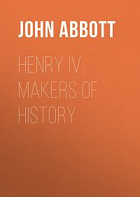 John Abbott -Henry IV, Makers of History