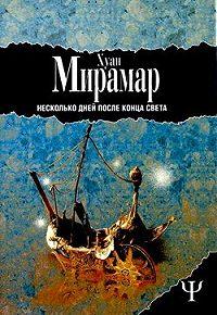 Хуан Мирамар -Несколько дней после конца света