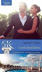 Maisey Yates -Geisti draudžiama