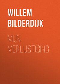 Willem Bilderdijk -Mijn verlustiging