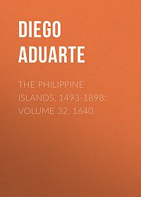Diego Aduarte -The Philippine Islands, 1493-1898: Volume 32, 1640