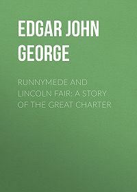 John Edgar -Runnymede and Lincoln Fair: A Story of the Great Charter