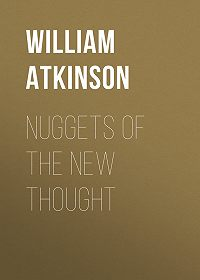 William Atkinson -Nuggets of the New Thought