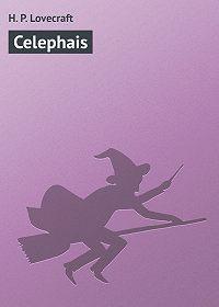 H. Lovecraft -Celephais