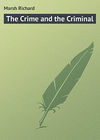 Marsh Richard -The Crime and the Criminal