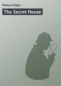 Edgar Wallace -The Secret House