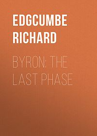 Richard Edgcumbe -Byron: The Last Phase