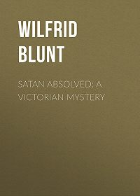 Wilfrid Blunt -Satan Absolved: A Victorian Mystery