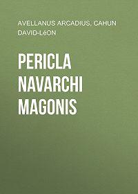Arcadius Avellanus -Pericla Navarchi Magonis