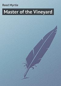 Myrtle Reed -Master of the Vineyard