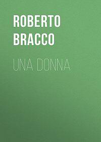 Roberto Bracco -Una donna