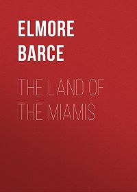 Elmore Barce -The Land of the Miamis