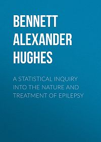Alexander Bennett -A Statistical Inquiry Into the Nature and Treatment of Epilepsy