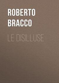 Roberto Bracco -Le disilluse