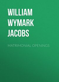 William Wymark Jacobs -Matrimonial Openings