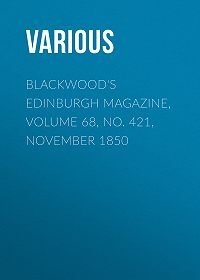 Various -Blackwood's Edinburgh Magazine, Volume 68, No. 421, November 1850