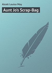 Louisa Alcott -Aunt Jo's Scrap-Bag
