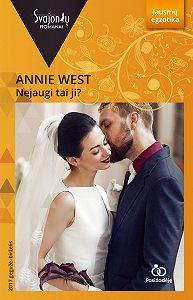 Annie West -Nejaugi tai ji?