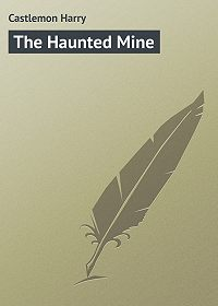 Harry Castlemon -The Haunted Mine