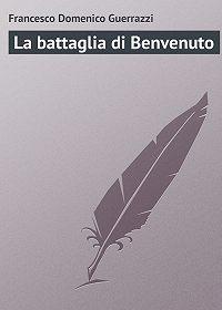 Francesco Domenico -La battaglia di Benvenuto