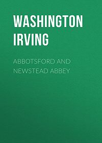 Washington Irving -Abbotsford and Newstead Abbey
