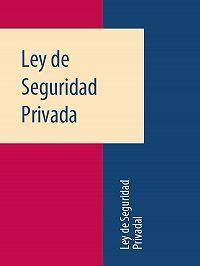 Espana -Ley de Seguridad Privada