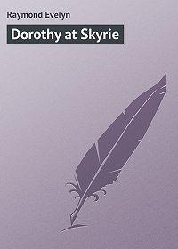 Evelyn Raymond -Dorothy at Skyrie