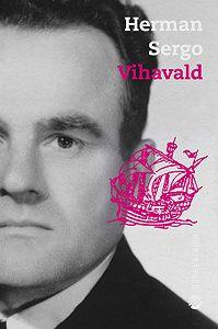 Herman Sergo -Vihavald