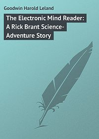 Harold Goodwin -The Electronic Mind Reader: A Rick Brant Science-Adventure Story