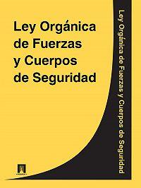 Espana -Ley Organica de Fuerzas y Cuerpos de Seguridad