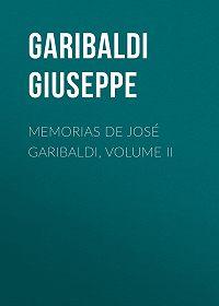 Giuseppe Garibaldi -Memorias de José Garibaldi, volume II