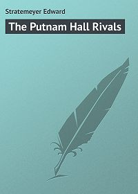Edward Stratemeyer -The Putnam Hall Rivals