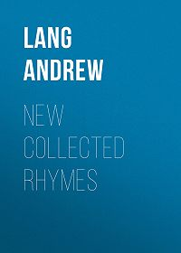 Andrew Lang -New Collected Rhymes